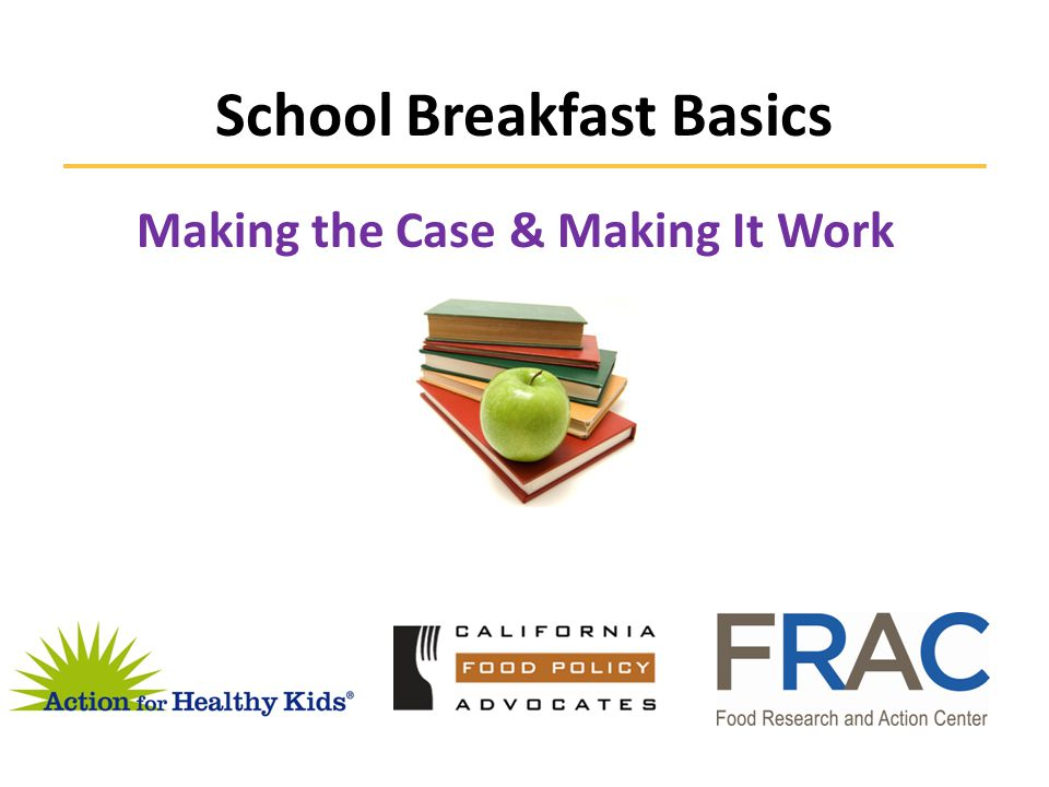 Making It Work Service times & locations that meet student needs ModelTimeLocation Classroom BreakfastStart of classClassroom Second Chance Breakfast Mid-morning at recess or between classes Cafeteria or multiple locations Grab n' Go Breakfast Before school and/or mid-morning Multiple locations (e.g.