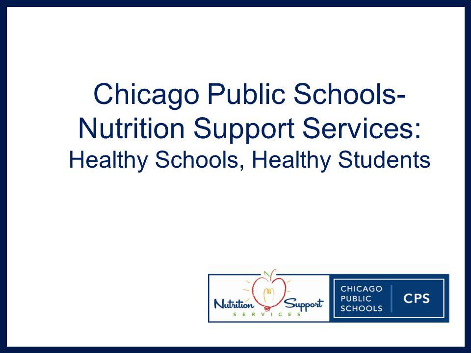 Chicago Public Schools- Nutrition Support Services: Healthy Schools, Healthy Students