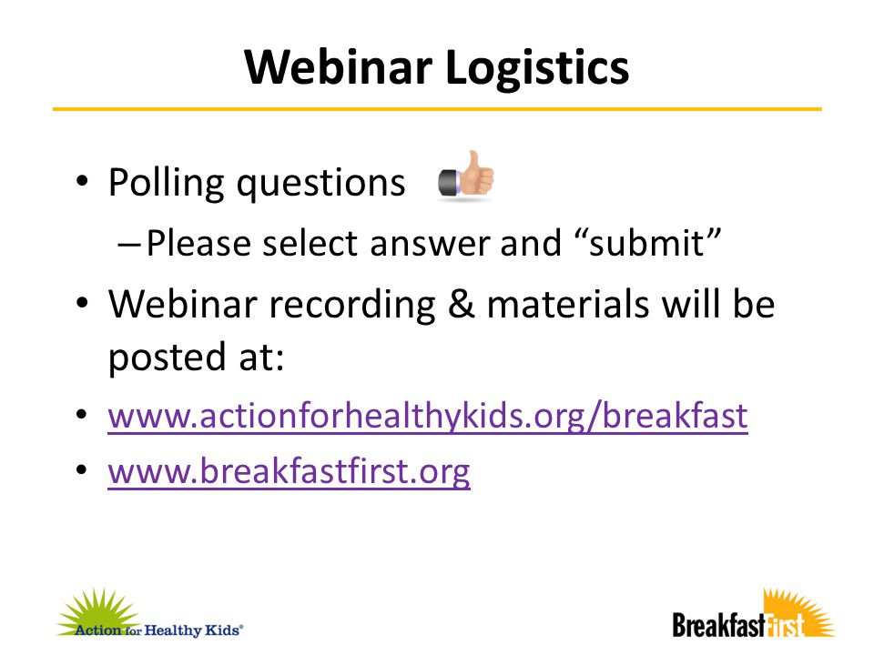 12/6 –Breakfast in the Classroom 1/17 – Other Alternative Methods 3/6 – New Nutrition Standards and Alternative Breakfast 5/1—Promotion, Outreach and Sustainability Upcoming Webinars Please Join Us!