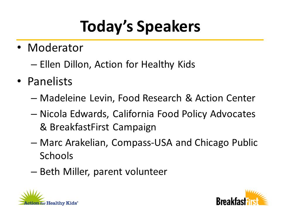 Take Action Identify stakeholders who can help make school breakfast a success Engage a broad range of stakeholders Assess the status of school breakfast in your community Identify school breakfast champions in your community
