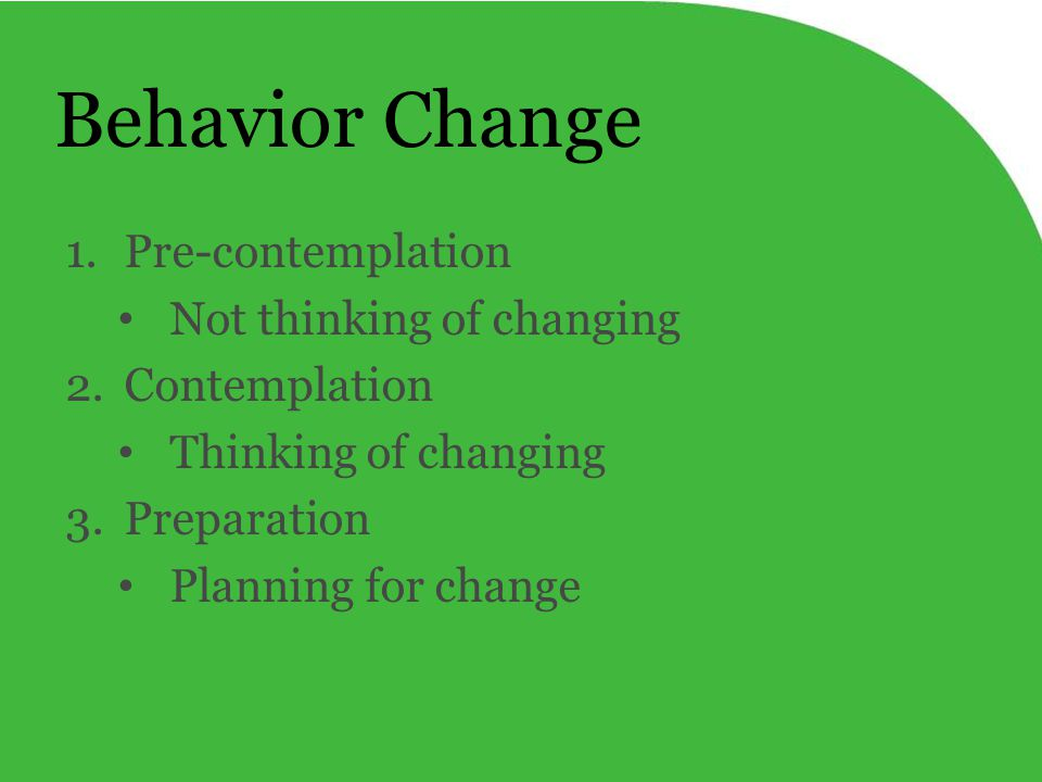 www.ehawellness.org Behavior Change 1.Pre-contemplation Not thinking of changing 2.Contemplation Thinking of changing 3.Preparation Planning for change