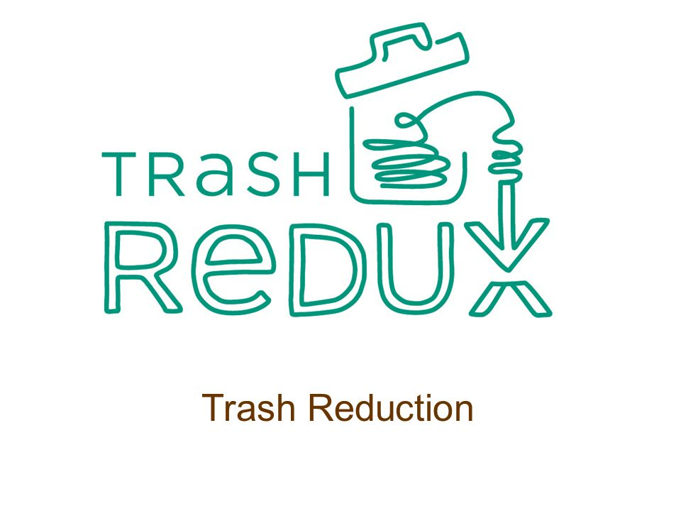 Trash Reduction