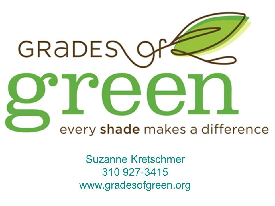 Suzanne Kretschmer 310 927-3415 www.gradesofgreen.org