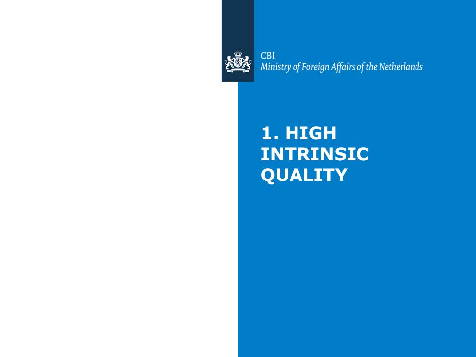 1. HIGH INTRINSIC QUALITY