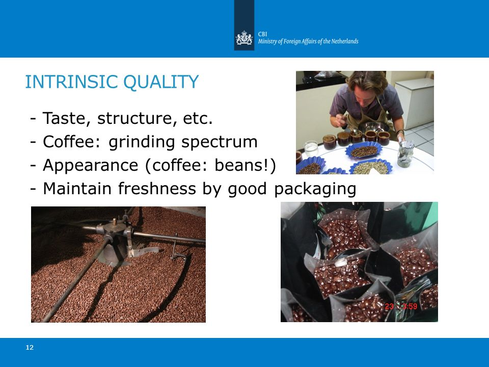 12 INTRINSIC QUALITY - Taste, structure, etc.