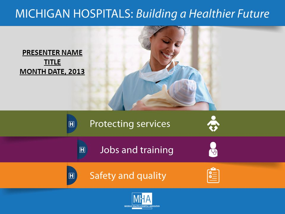 Know the Value of Your Local Hospital Last year, Michigan community hospitals: admitted nearly 1.2 million people provided care during more than 30 million outpatient visits experienced 4.6 million emergency room visits delivered more than 107,000 babies >