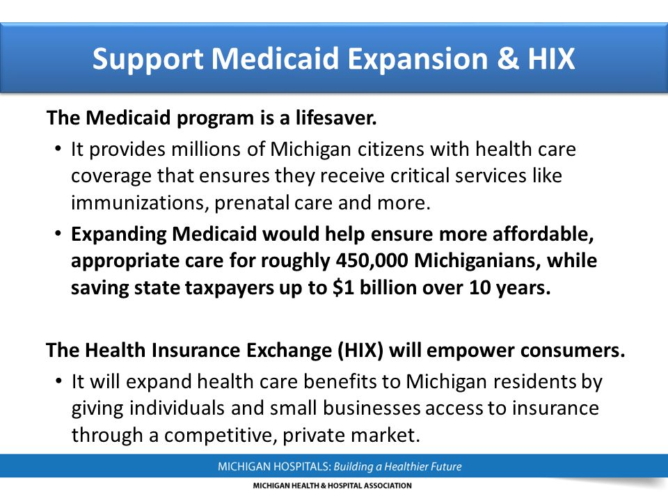 The Medicaid program is a lifesaver. It provides millions of Michigan citizens with health care coverage that ensures they receive critical services l