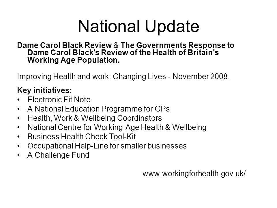National Update Dame Carol Black Review & The Governments Response to Dame Carol Black's Review of the Health of Britain's Working Age Population. Imp