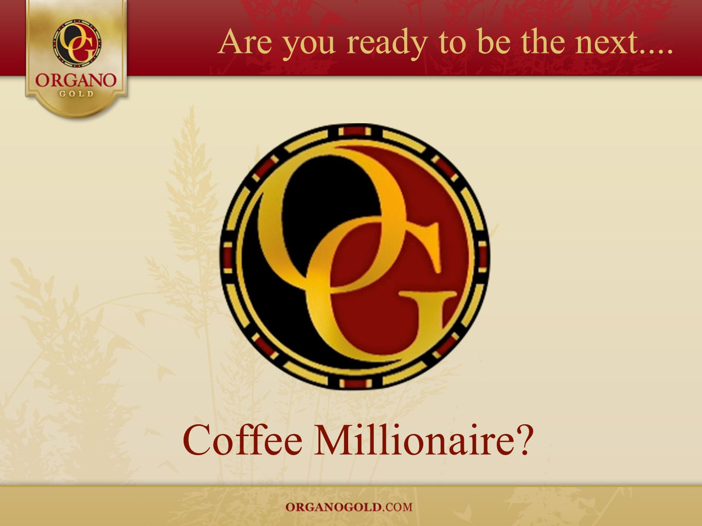 Are you ready to be the next.... Coffee Millionaire?