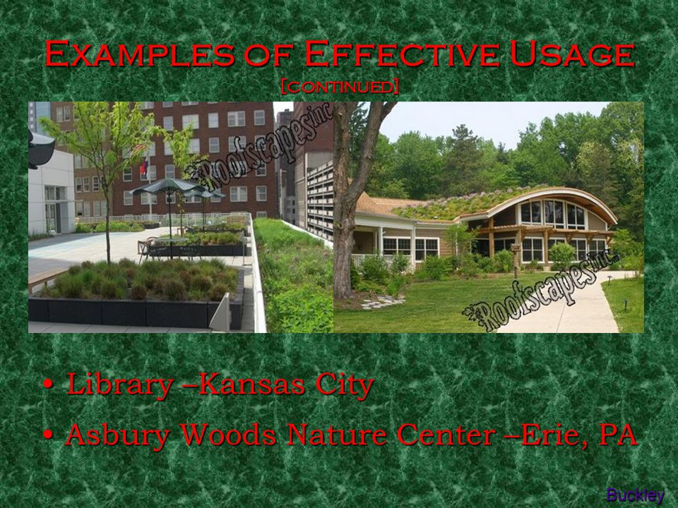 Examples of Effective Usage [continued] Library –Kansas City Buckley A Asbury Woods Nature Center –Erie, PA