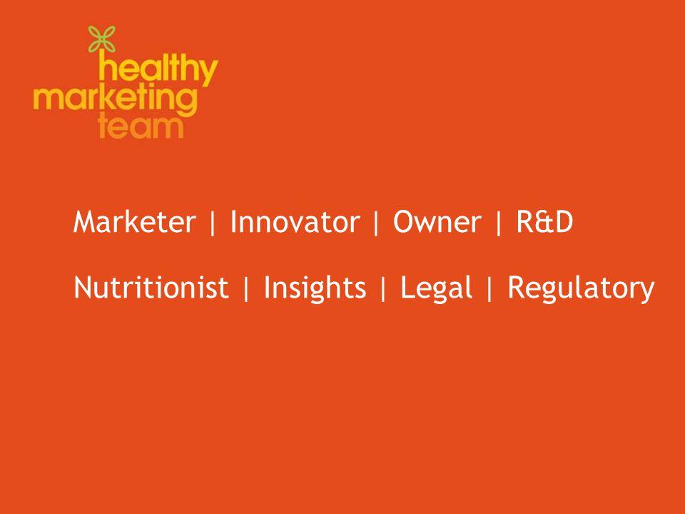 Marketer | Innovator | Owner | R&D Nutritionist | Insights | Legal | Regulatory