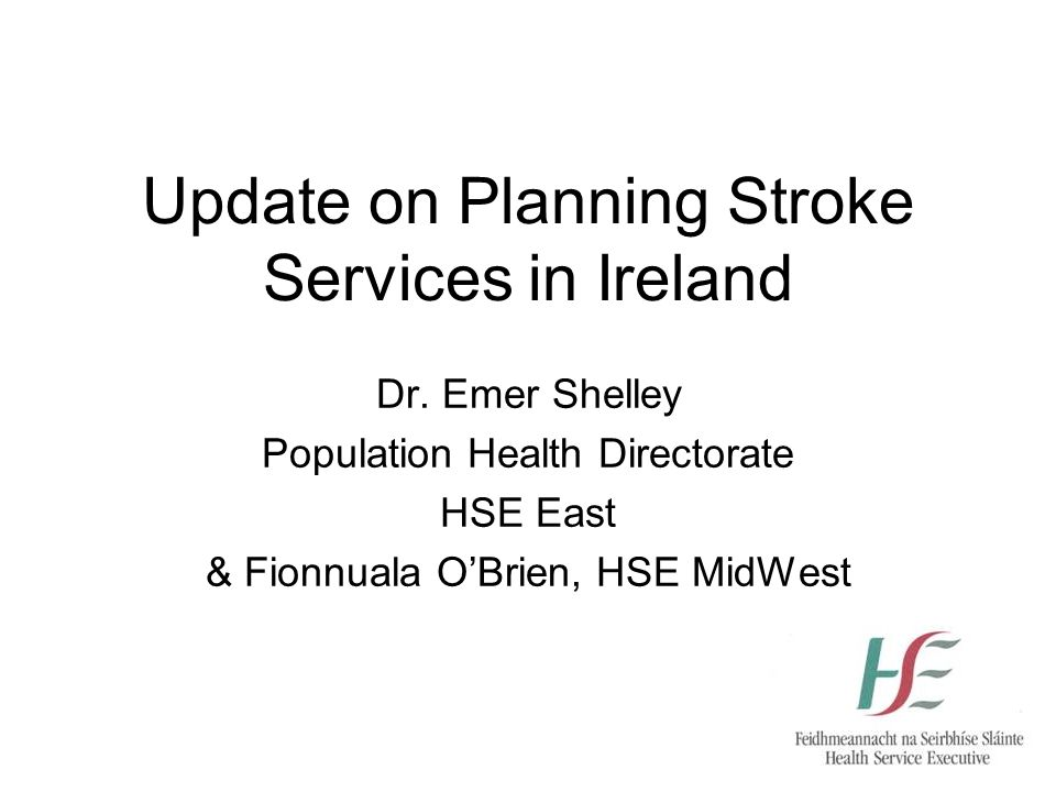Update on Planning Stroke Services in Ireland Dr.