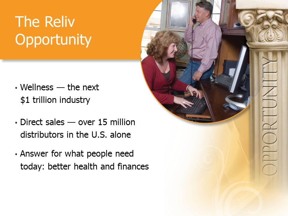 The Reliv Opportunity Wellness — the next $1 trillion industry Direct sales — over 15 million distributors in the U.S.