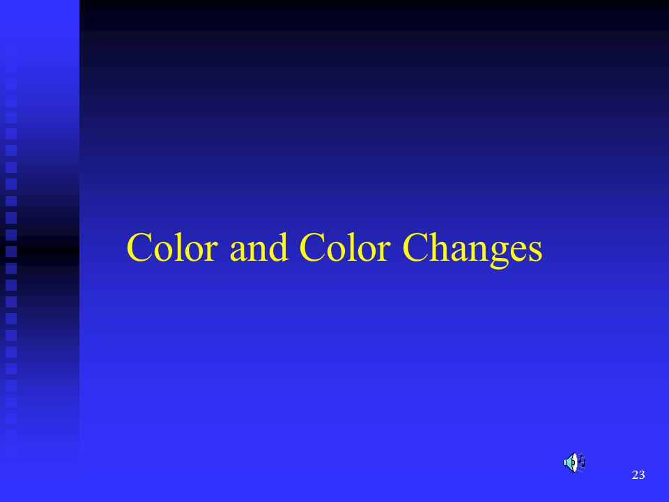 23 Color and Color Changes
