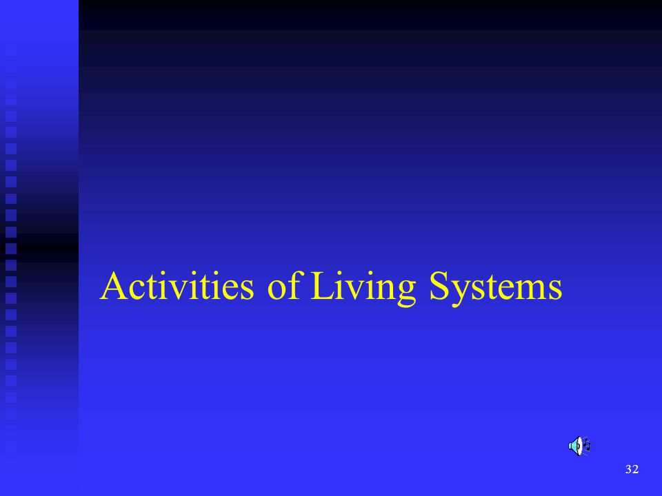 32 Activities of Living Systems
