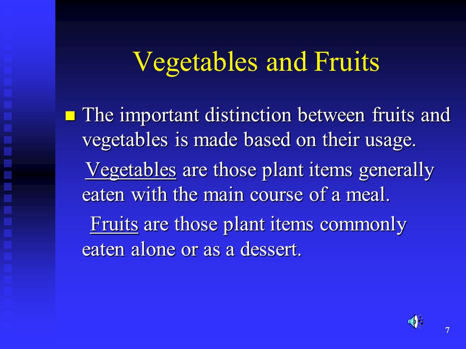 8 Classification of Certain Vegetables Generally classified by their location on a plant such as roots, leaves, stems, buds, etc..
