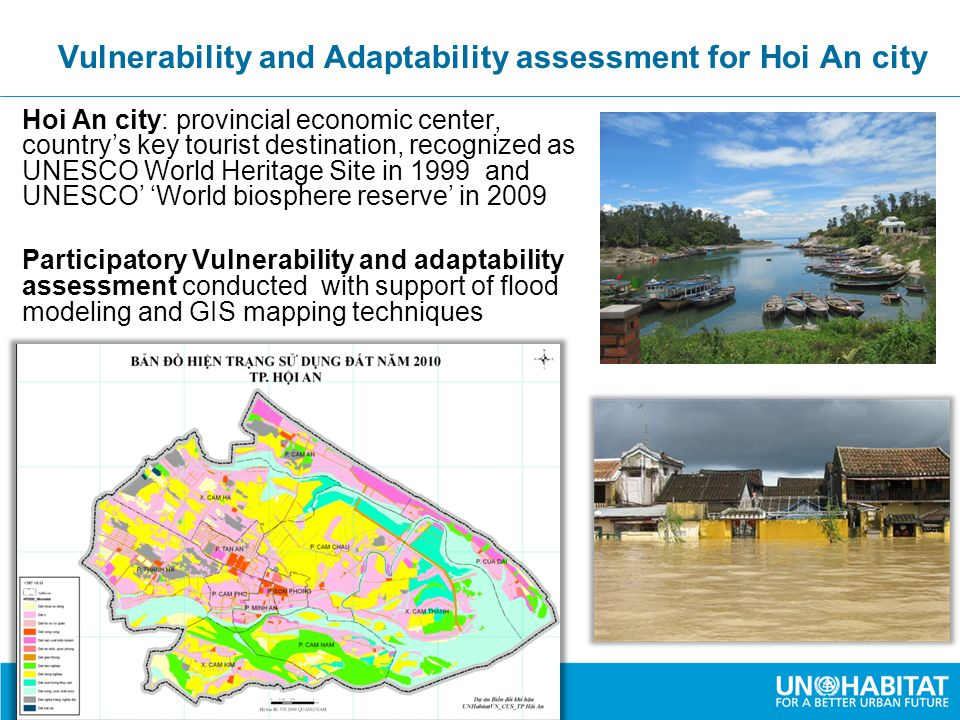 Vulnerability and Adaptability assessment for Hoi An city Hoi An city: provincial economic center, country's key tourist destination, recognized as UN