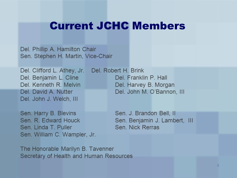 6 Role of JCHC Staff JCHC has a full-time staff of six: an executive director, 2 senior staff attorneys, 2 health policy analysts and an office manager –Provide impartial, apolitical analysis of issues involving health care, behavioral health care, and long-term care –Identify a range of policy options for consideration by the Joint Commission –Assist in supporting legislation and budget amendments that the members introduce on behalf of JCHC.