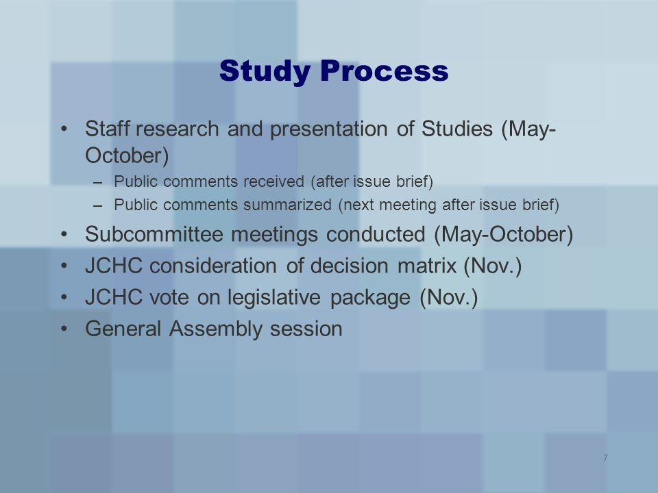7 Study Process Staff research and presentation of Studies (May- October) –Public comments received (after issue brief) –Public comments summarized (n