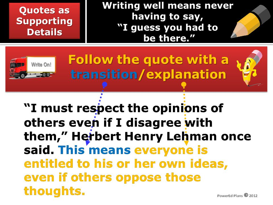 """Follow the quote with a transition/explanation """"I must respect the opinions of others even if I disagree with them,"""" Herbert Henry Lehman once said. T"""