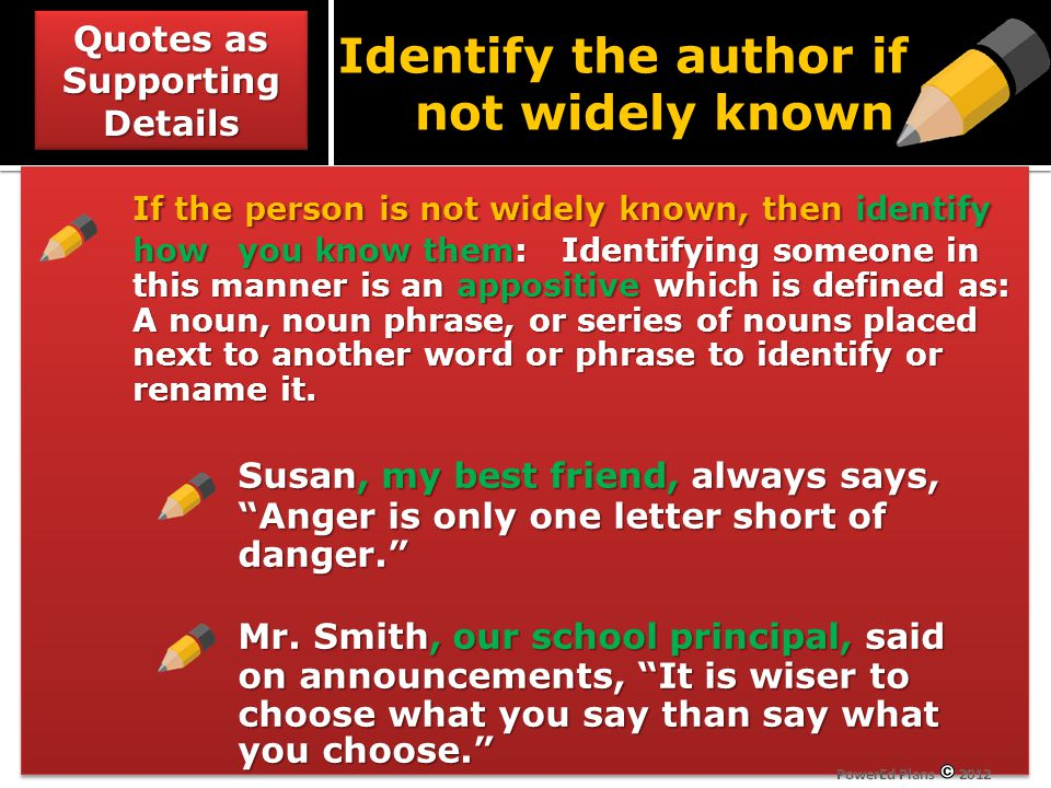 If the person is not widely known, then identify how you know them: Identifying someone in this manner is an appositive which is defined as: A noun, n