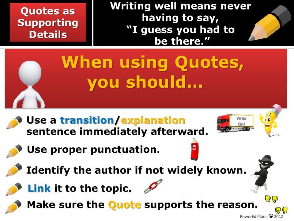 When using Quotes, When using Quotes, you should… When using Quotes, When using Quotes, you should… Quote Make sure the Quote supports the reason. tra