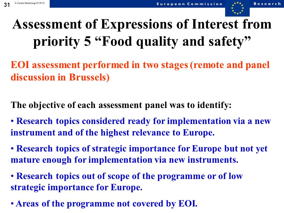 31 G.Cardon/Strasbourg/26-09-02 EOI assessment performed in two stages (remote and panel discussion in Brussels) The objective of each assessment pane