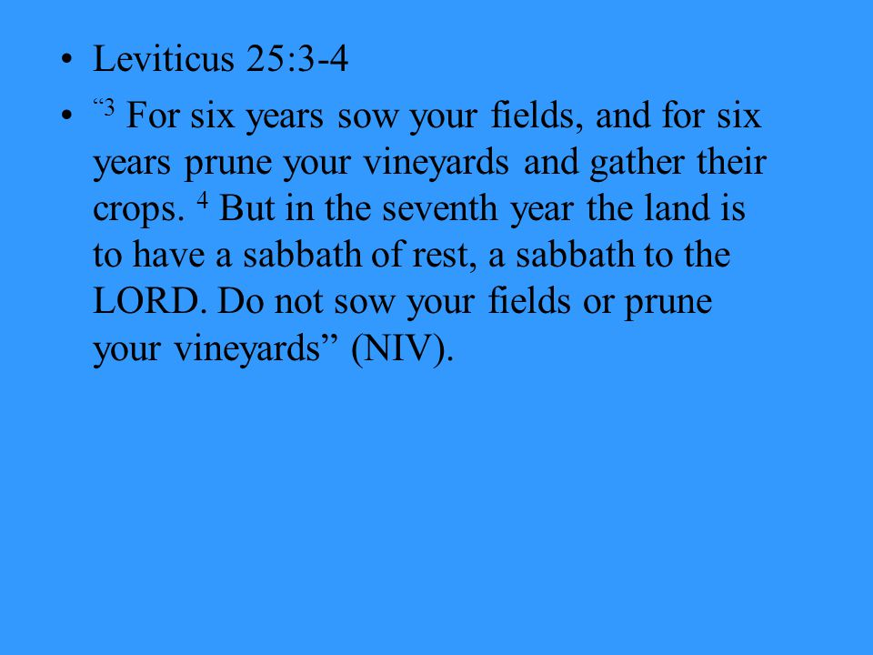 James 2:1-9 –Do not show favoritism/Do not be partial Exodus 23:10 – EX 23:10 For six years you are to sow your fields and harvest the crops, 11 but during the seventh year let the land lie unplowed and unused.