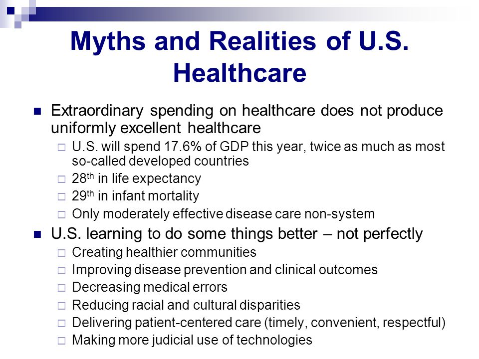 More Capital Resources Not Always a Panacea Medical care ≠ health Ability to develop new technology exceeding wisdom to apply it wisely Can treat too much and care too little Must avoid doing too much to patients and too little for patients