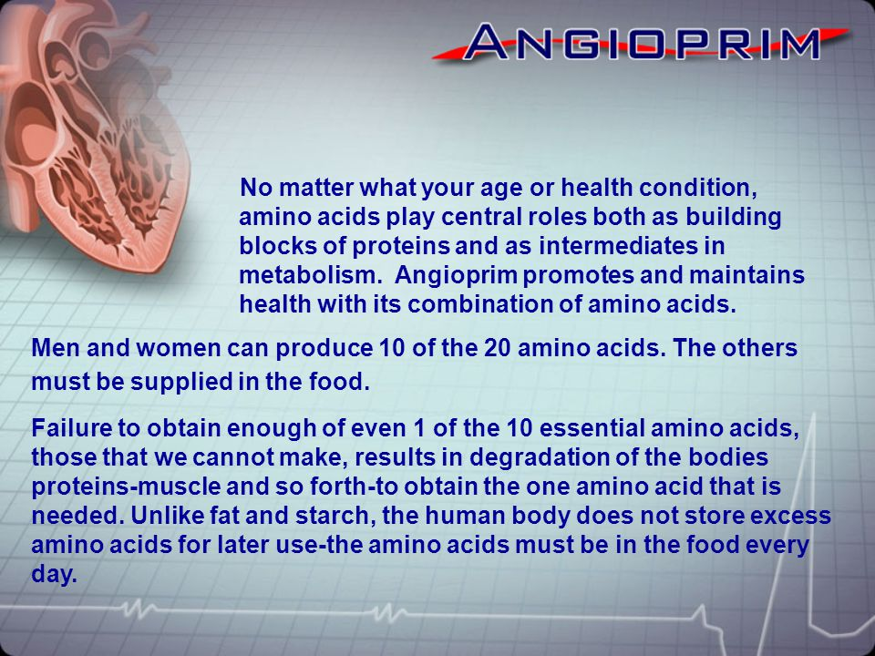 Angioprim is a synergistic combination of amino acids and other ingredients that are the building blocks of the body.