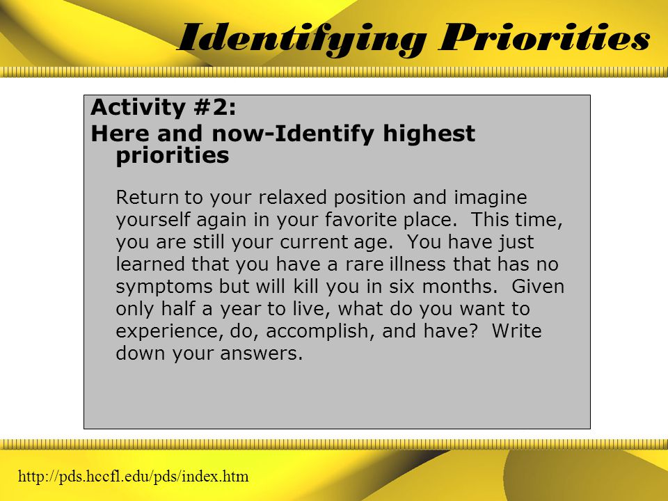 Identifying Values Activity #1: Looking back: Identify your values Close your eyes, take a few deep breaths, and relax.
