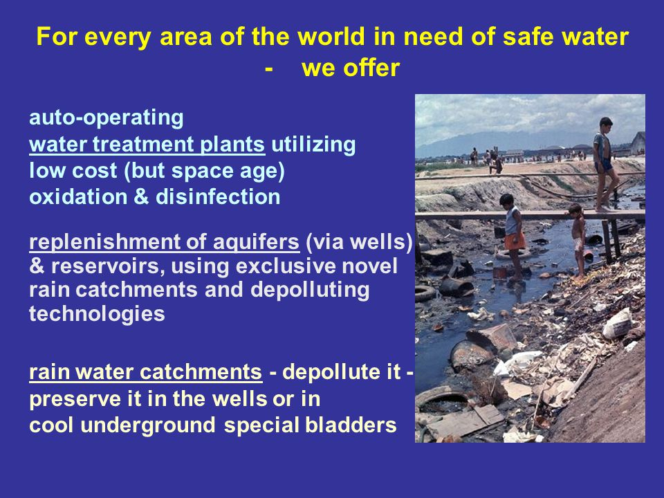 UN warns that the present and future water situation in the developing world demands immediate and drastic undertakings to insure proper and continued supply of safe, good tasting water to all populations.