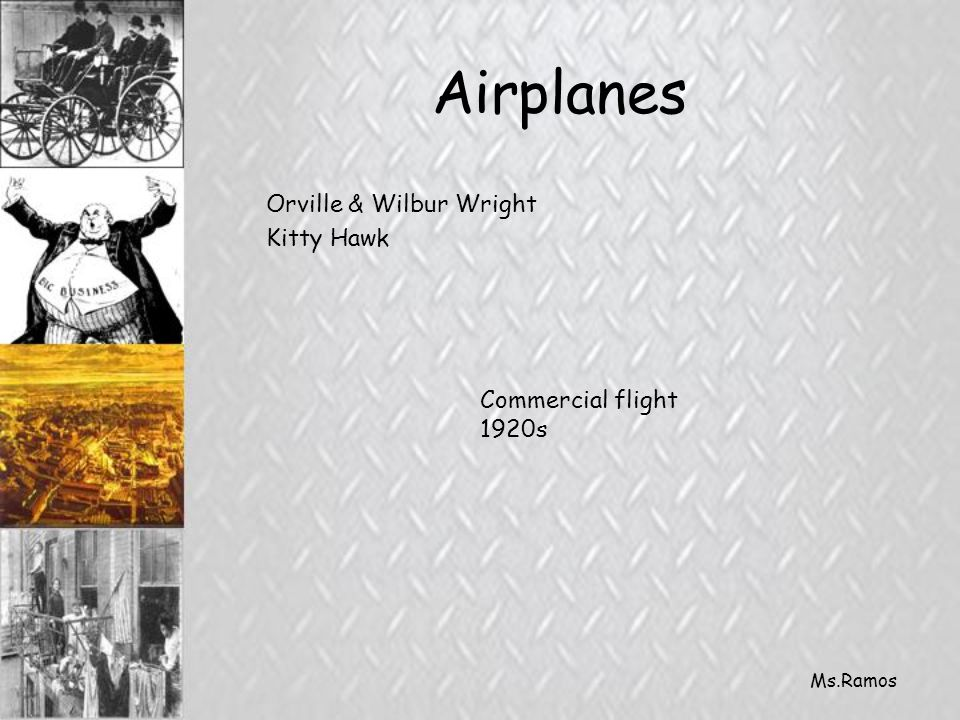 Ms.Ramos Airplanes Orville & Wilbur Wright Kitty Hawk Commercial flight 1920s