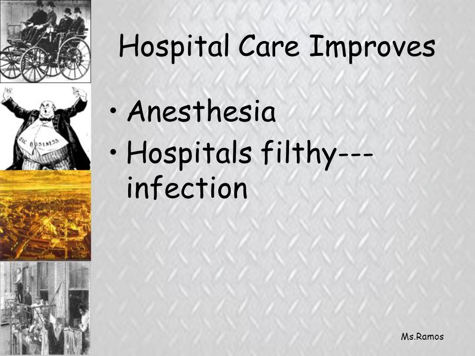 Ms.Ramos Hospital Care Improves Anesthesia Hospitals filthy--- infection