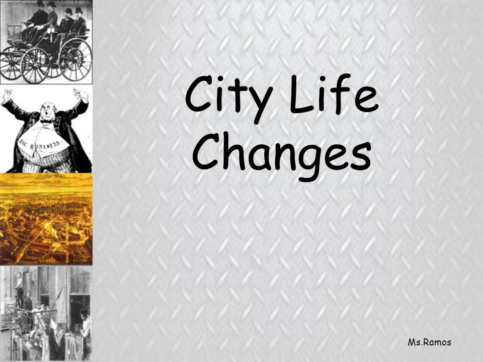 Ms.Ramos City Life Changes