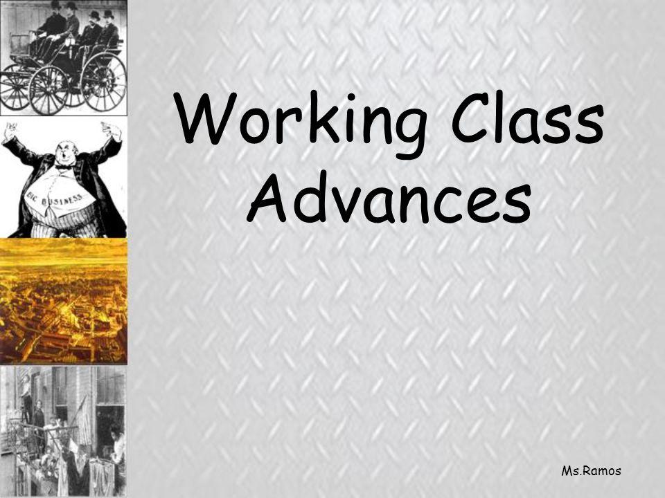 Ms.Ramos Working Class Advances
