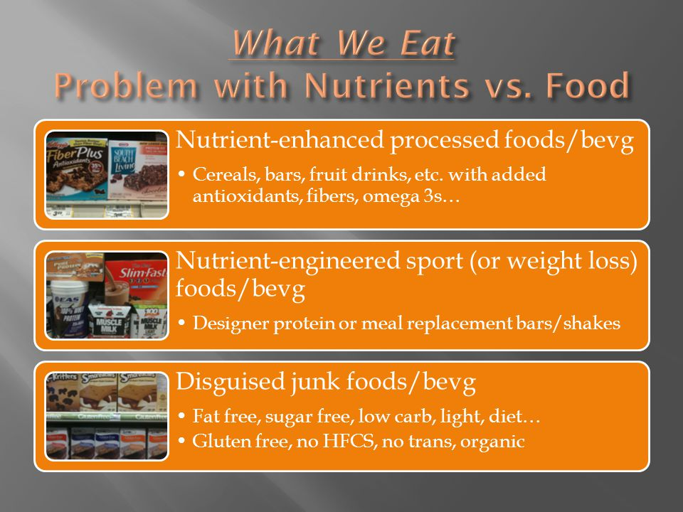 Nutrient-enhanced processed foods/bevg Cereals, bars, fruit drinks, etc.