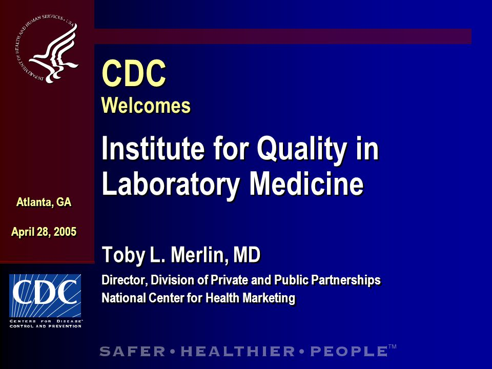 CDC Welcomes Institute for Quality in Laboratory Medicine Toby L.