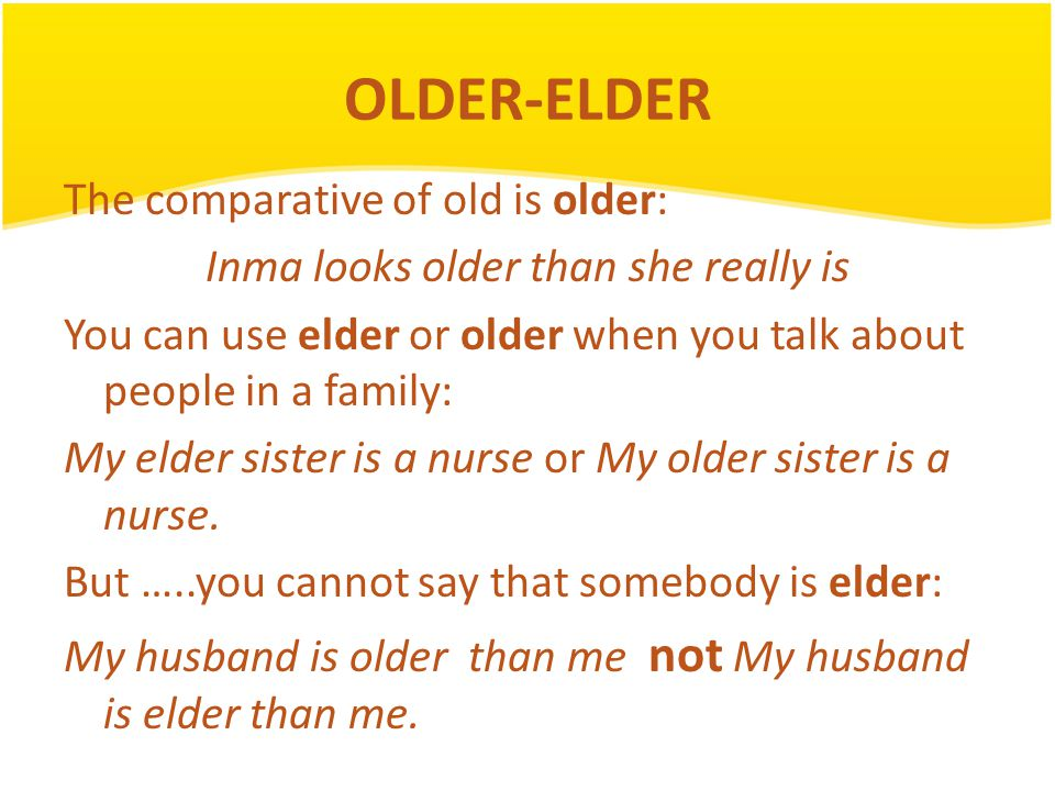 elder or older