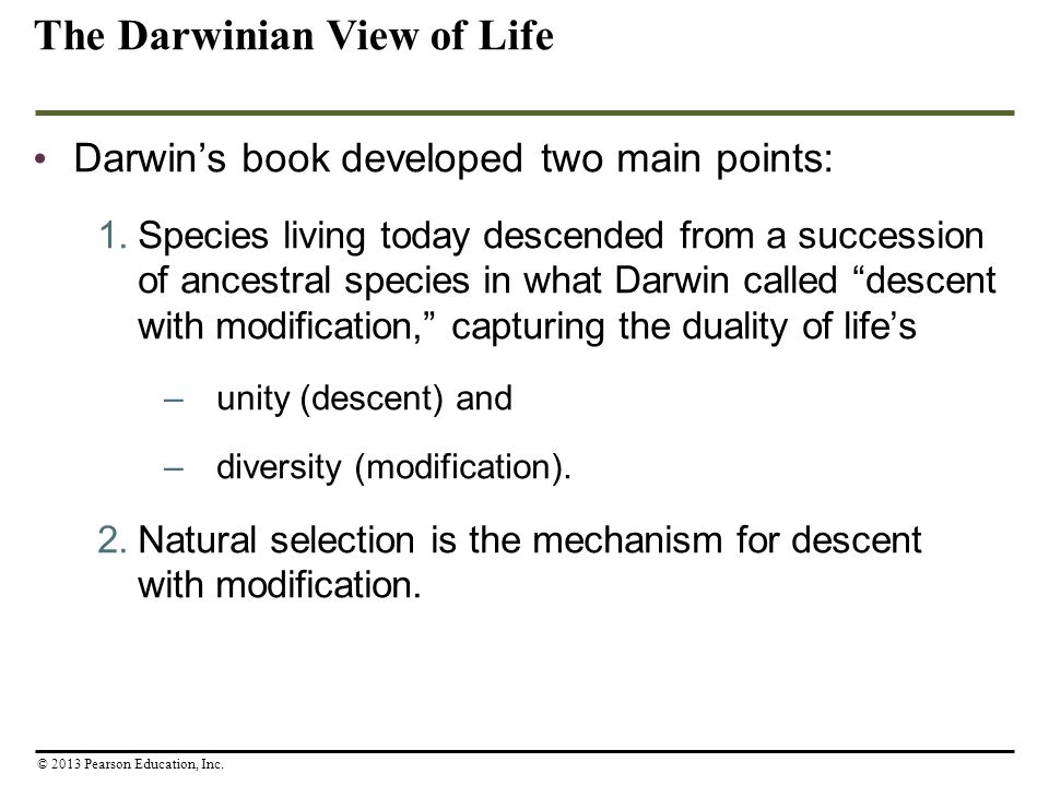 """Darwin's book developed two main points: 1.Species living today descended from a succession of ancestral species in what Darwin called """"descent with m"""