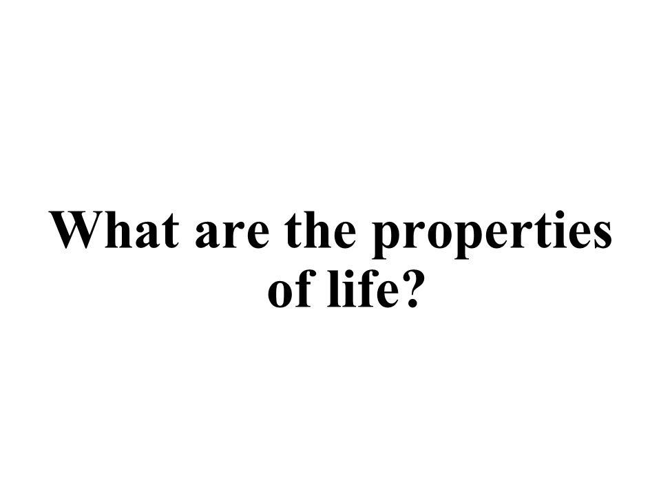 (3) Growth and development (4) Energy processing (2) Regulation (1) Order (5) Response to the environment (6) Reproduction(7) Evolutionary adaptation The unity of life: All forms of life have common features