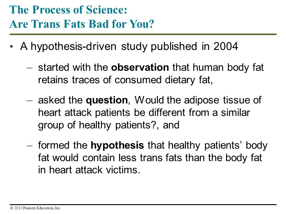 A hypothesis-driven study published in 2004 –started with the observation that human body fat retains traces of consumed dietary fat, –asked the quest