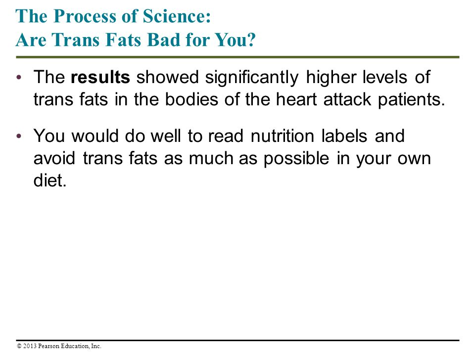 The results showed significantly higher levels of trans fats in the bodies of the heart attack patients. You would do well to read nutrition labels an