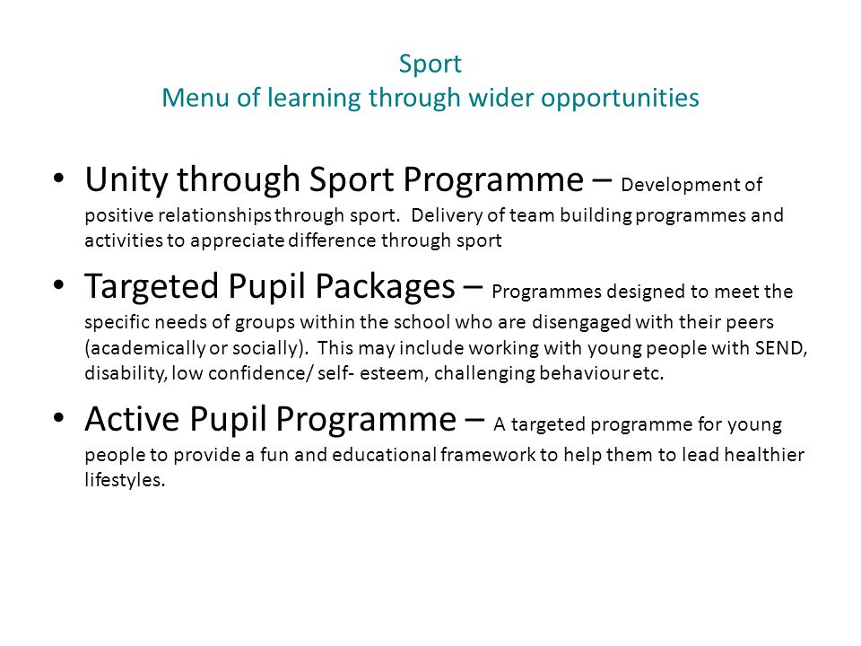 Sport Menu of learning through wider opportunities Unity through Sport Programme – Development of positive relationships through sport.