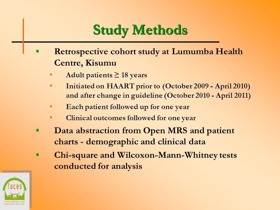 Study Methods  Retrospective cohort study at Lumumba Health Centre, Kisumu Adult patients ≥ 18 years Initiated on HAART prior to (October 2009 - Apri