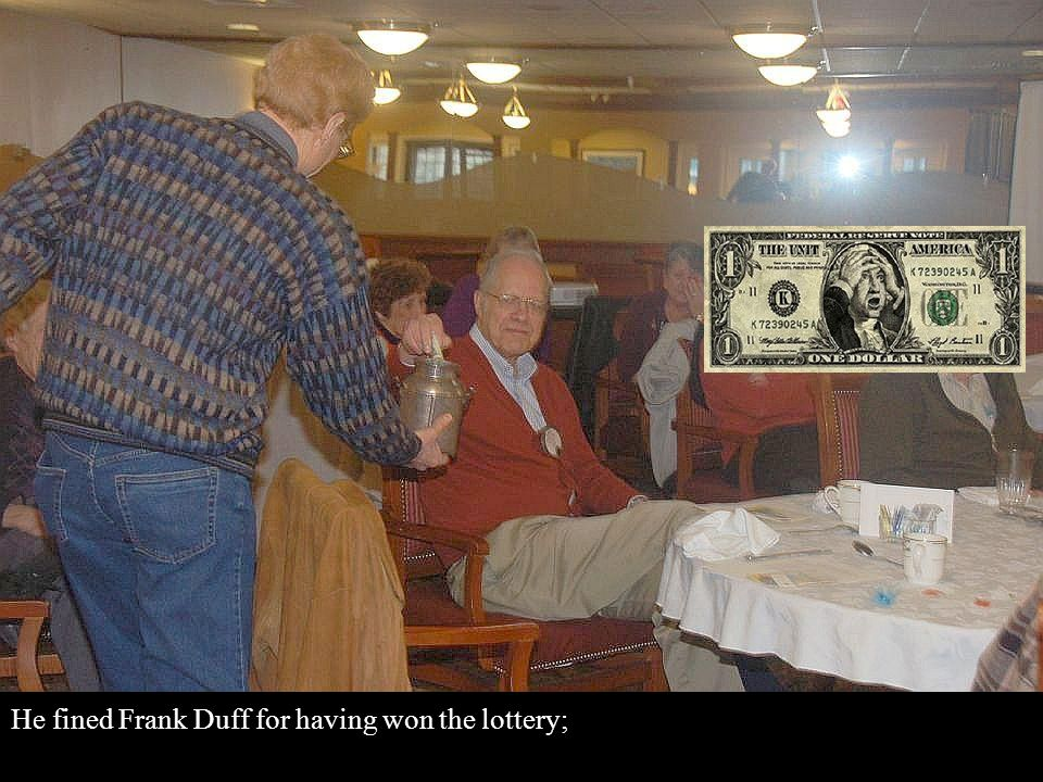 He fined Frank Duff for having won the lottery;