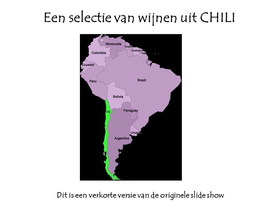 Een selectie van wijnen uit CHILI Dit is een verkorte versie van de originele slide show