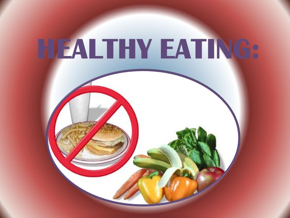 HEALTHY EATING: