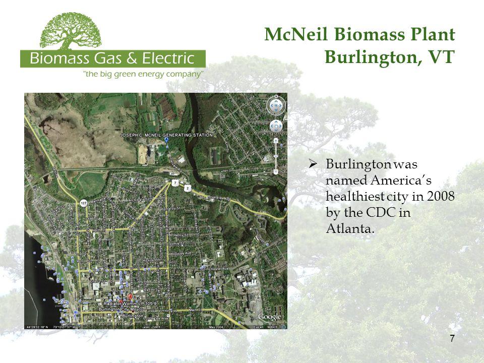 7 McNeil Biomass Plant Burlington, VT  Burlington was named America's healthiest city in 2008 by the CDC in Atlanta.
