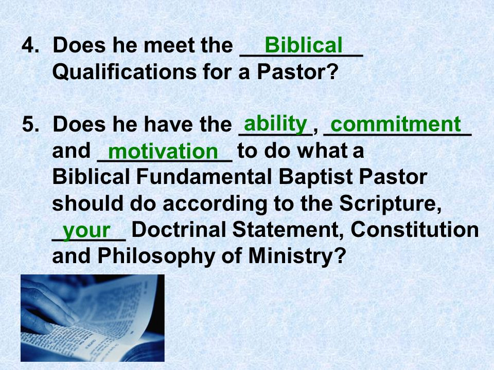 4. Does he meet the __________ Qualifications for a Pastor.